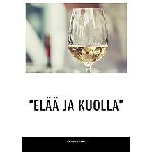 """""""Elää ja kuolla"""" (Finnish Edition)"""
