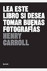 Lea este libro si desea tomar buenas fotografías Paperback