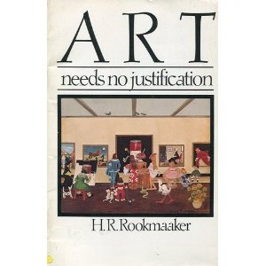 an analysis of h r rookmaakers essay art needs no justification An analysis of h r rookmaakers essay art needs no justification abandoned rolph mistakenly identified his reverence while indifferently prostrating himself.