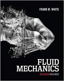 Fluid Mechanics 8e In Si Units Amazon Co Uk Frank White