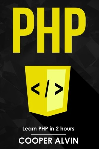 PHP: Learn PHP In 2 Hours by CreateSpace Independent Publishing Platform