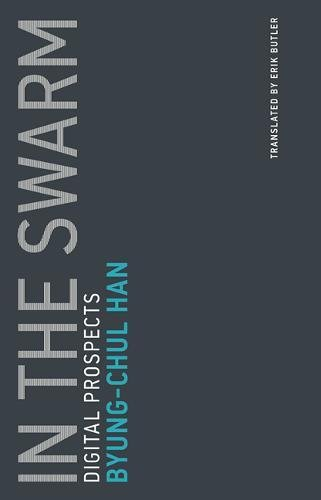 In the Swarm: Digital Prospects (Untimely Meditations)