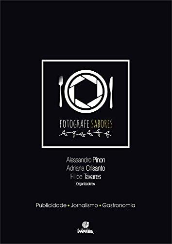 Fotografe Sabores: Fotografia gastronômica