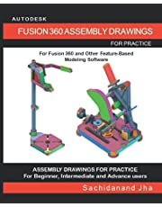 AUTODESK FUSION 360 ASSEMBLY DRAWINGS: Assembly Practice Drawings For Fusion 360 and Other Feature-Based 3D Modeling Software