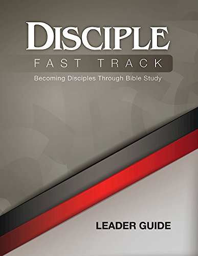 - Disciple Fast Track Becoming Disciples Through Bible Study Leader Guide