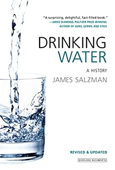 Drinking Water: A History (Revised Edition) by [Salzman, James]