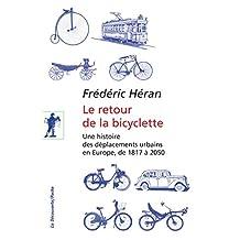 Le retour de la bicyclette - Nº 432: Une histoire des déplacements urbains en Europe, de 1817 à 2050