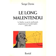 Long malentendu (Le): Québec vu par les intellectuels...