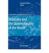 [( Relativity and the Dimensionality of the World )] [by: Vesselin Petkov] [Nov-2007]