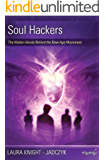 Soul Hackers: The Hidden Hands Behind the New Age Movement (The Wave Series Book 2)