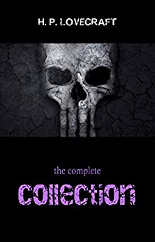 H. P. Lovecraft: The Complete Collection (English Edition) por [Lovecraft, H. P.]