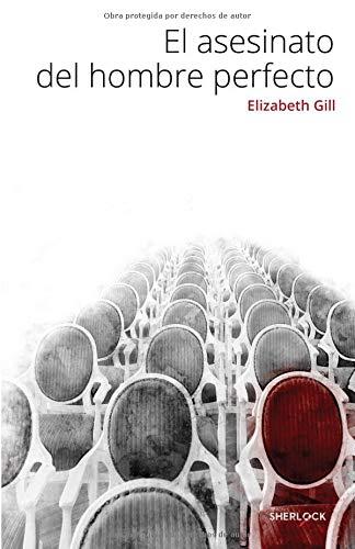 El asesinato del hombre perfecto  [Gill, Elizabeth] (Tapa Blanda)