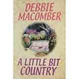 A Little Bit Country, Debbie Macomber, 037303038X