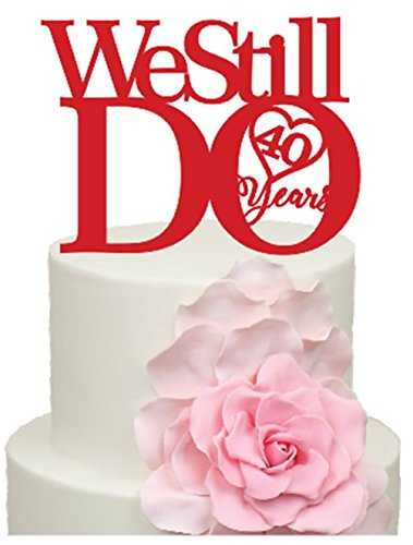 40 Years We Still Do Gloss Ruby Red 120 40th Ruby Wedding Anniversary Cake Decoration Topper Acrylic