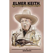 Elmer Keith: The Other Side of a Western Legend