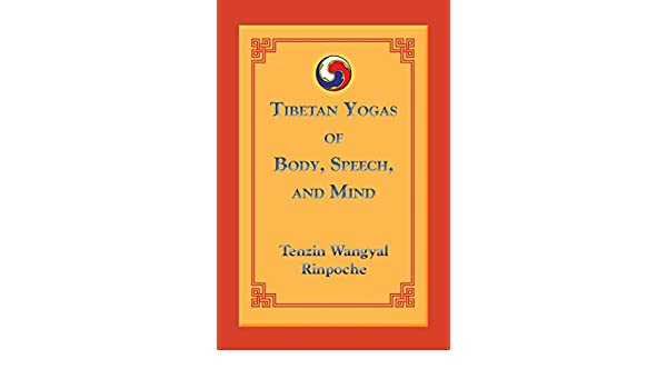 Tibetan Yogas of Body, Speech, and Mind (English Edition ...