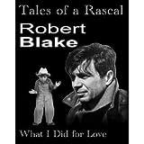 Robert Blake: Tales of a Rascal (Tales of a Rascal)(1st edition)