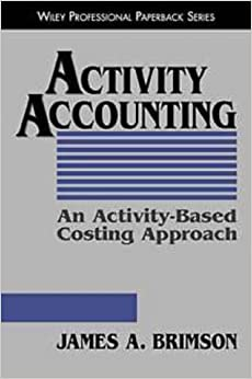 Activity Accounting P: An Activity-based Costing Approach (Wiley Professional)