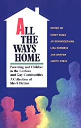 All the Ways Home: Parenting in the Lesbian and Gay Community - A Collection of Short Stories (Lita)