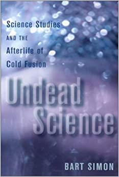 Book Undead Science: Science Studies and the Afterlife of Cold Fusion