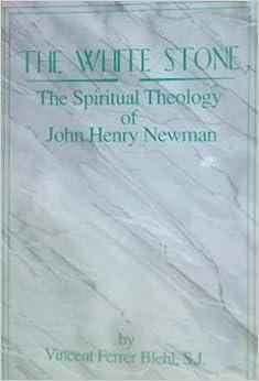 Book The White Stone: The Spiritual Theology of John Henry Newman