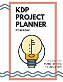 KDP Project Planner Workbook: Low Content Publishing Templates, Mind Mapping, 12 Month Calendar for Holiday Planning, Niche & Evergreen Prompts, 8.5 x 11 (KDP Workbooks)