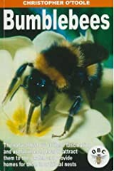 Bumblebees: The Natural History of These Fascinating and Useful Insects, How to Attract Them to the Garden and Provide Homes for Them in Artificial Nests Paperback