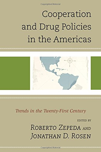 Cooperation and Drug Policies in the Americas: Trends in the Twenty-First Century (Security in the Americas in the Twent