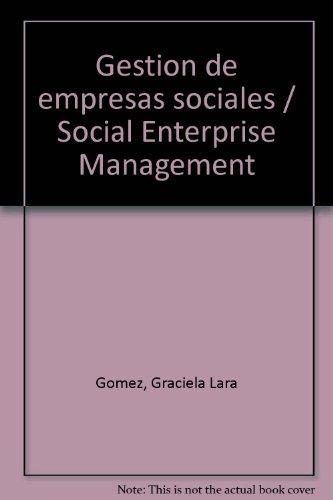 Gestion de empresas sociales / Social Enterprise Management (Spanish Edition) [Graciela Lara Gomez] (Tapa Blanda)