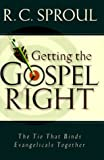 Getting the Gospel Right, R. C. Sproul, 0801011884