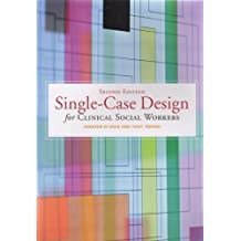 Single-Case Design for Clinical Social Workers, 2nd edition