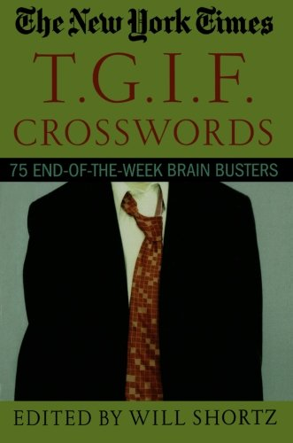 Read Online The New York Times T.G.I.F. Crosswords: 75 End-of-the-Week Brain Busters pdf