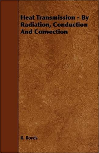 Book Heat Transmission - By Radiation, Conduction and Convection by R. Royds (2009-05-13)