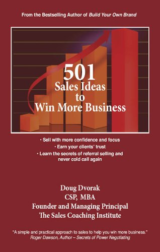 501 Sales Ideas to Win More Business. Learn how to • Sell with more confidence and focus • Earn your clients' trust • Learn the secrets of referral selling and never cold call again