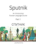 Sputnik: An Introductory Russian Language Course, Part I