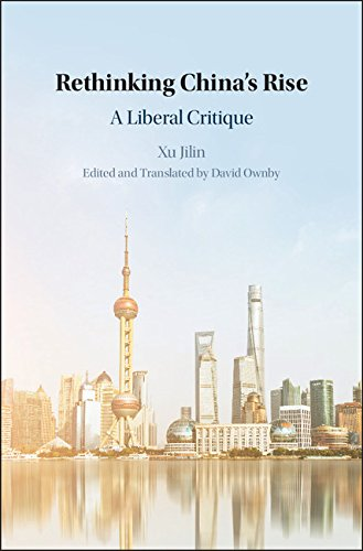 Rethinking China's Rise: A Liberal Critique (The Cambridge China Library)