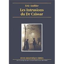 Intrusions du dr Czissar (Les)