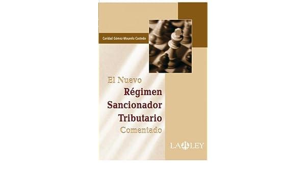 El Nuevo Régimen Sancionador Tributario Comentado (Spanish Edition) - Kindle edition by Caridad Gómez-Mourelo Castedo. Professional & Technical Kindle ...