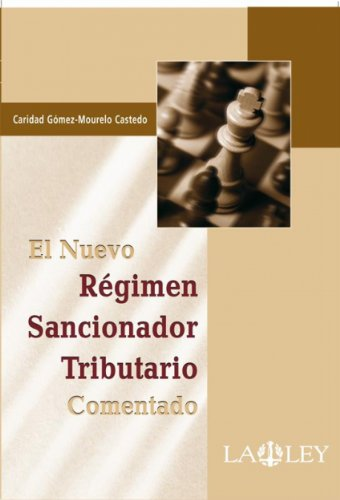 El Nuevo Régimen Sancionador Tributario Comentado (Spanish Edition) by [Castedo, Caridad Gómez