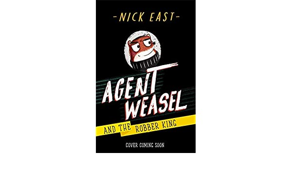 Agent Weasel and the Robber King: Book 3 (English Edition ...