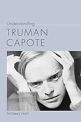 Understanding Truman Capote (Understanding Contemporary American Literature (Hardcover))