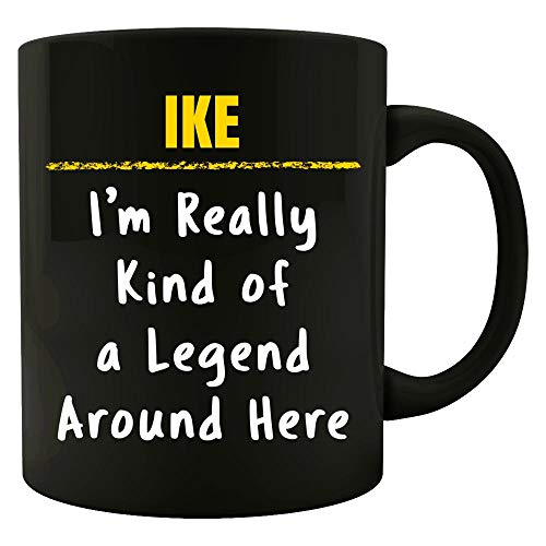 IKE Really Kind of a Legend Sarcastic Funny Saying Name Pride Gift - -