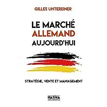 Le marché allemand aujourd'hui: Stratégie, vente et management (French Edition)