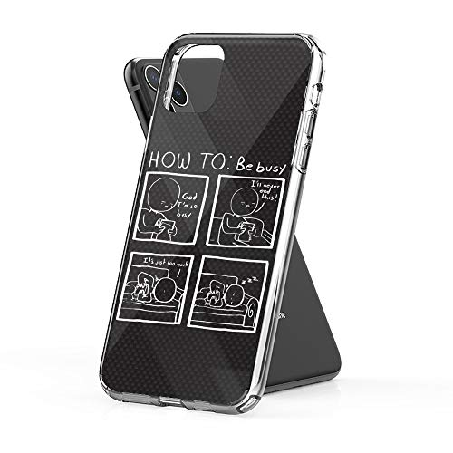 Case Phone Funny How to Be Busy for Men Women (5.8-inch Diagonal Compatible with iPhone 11 Pro)