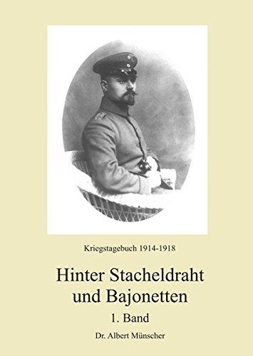 Hinter Stacheldraht und Bajonetten 1: Kriegstagebuch 1914-1918