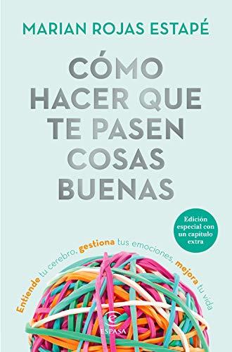 Como hacer que te pasen cosas buenas (Edicion especial) Entiende tu cerebro, gestiona tus emociones, mejora tu vida (F COLECC