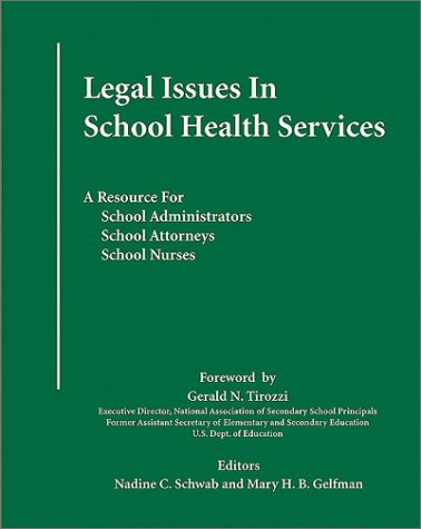 Legal Issues in School Health Services: A Resource for School Administrators, School Attorneys, School Nurses