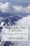 Rescuing the Captive (The Ingenairii Series Book 7)