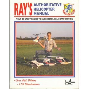 Ray's Authoritative Helicopter Manual (RCM Anthology Library Series)