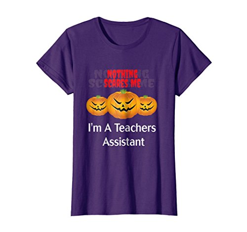 Womens Nothing Scares Me, I'm A Teacher's Assistant Halloween Shirt XL (Halloween Pumpkin Carving History)